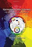 Harmonious Color Schemes: a no-nonsense approach using The Color Wheel