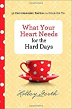 What Your Heart Needs for the Hard Days: 52 Encouraging Truths to Hold On To PDF