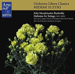 メンデルスゾーン: 弦楽シンフォニアより 第1番、第2番、第3番、第7番、第8番-a (Felix Mendelssohn Bartholdy : Sinfonias for Strings (1821-1822) / Orchestra Li...
