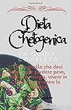Dieta Chetogenica: La Guida Completa
