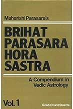 Brihat Parasara Hora Sastra: A Compendium in Vedic Astrology: 2 Volumes
