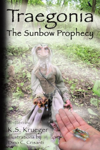 Book: Traegonia the Sunbow Prophecy by K. S. Krueger