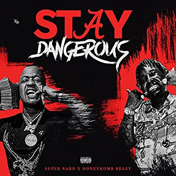 Stay Dangerous (feat. HoneyKomb Brazy)