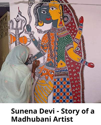 sunena devi story of a madhubani artist: Children's Enlightenment Picture Book (English Edition)