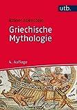 Griechische Mythologie (Kultur Kompakt, Band 2592) - Reiner Abenstein