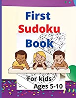 First Sudoku Book For Kids: Six Sudoku Easy per Page including 6x6Ages 5-10 With Solutions, For children and schoolchildren