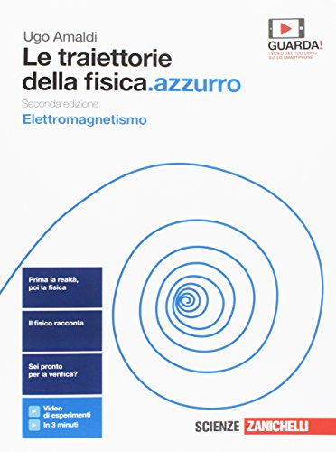 Le traiettorie della fisica.azzurro. Elettromagnetismo. Per le Scuole superiori. Con e-book