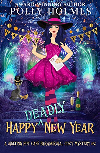 Happy Deadly New Year (Melting Pot Cafe Book 2) by [Polly Holmes]