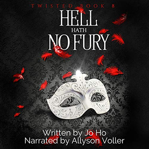 Hell Hath No Fury     Twisted, Book 8              By:                                                                                                                                 Jo Ho                               Narrated by:                                                                                                                                 Allyson Voller                      Length: 2 hrs and 48 mins     1 rating     Overall 5.0