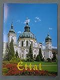 Basilika Ettal : Kloster-, Pfarr- und Wallfahrtskirche.
