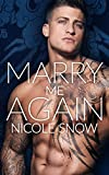 Marry Me Again: A Billionaire Second Chance Romance