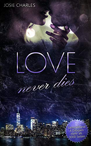 Love never dies: Sammelband