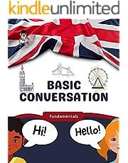 Basic Conversation: Fundamentals for learners of English (ESL) (English Edition)