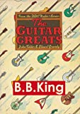 B.B.King - Guitar Greats, the 1982 BBC Interview (Guitar Greats, The 1982 BBC Interviews Book 1) (English Edition)