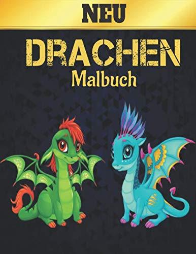 Neu Drachen Malbuch: Entzückendes Malbuch mit Drachen Aktivitätsbuch für Kinder, Jugendliche mit 50 Illustrationen von Drachen und niedlichen Drachen ... von Drachen Malbuch für alle Kinder im Alter