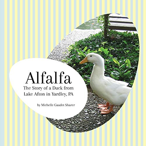 Alfalfa: The Story of a Duck from Lake Afton in Yardley, PA
