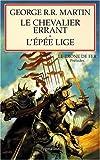 Le chevalier errant suivi de L'épée lige - Préludes au Trône de Fer