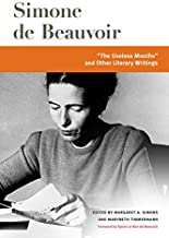 """""""The Useless Mouths"""" and Other Literary Writings (Beauvoir Series Book 1)"""