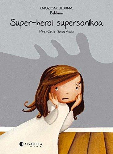 Super-heroi supersonikoa (Beldurra): Emozioak 5 (Emozioak Bilduma)