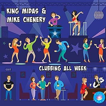 Clubbing All Week