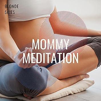 Mommy Meditation