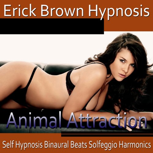 Animal Attraction Hypnosis audiobook cover art