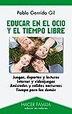 Educar en el ocio y el tiempo libre (Hacer Familia)