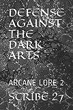 DEFENSE AGAINST THE DARK ARTS: ARCANE LORE 2
