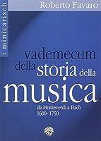 Vademecum Della Storia Della Musica: Da Monteverdi a Bach 1600-1750