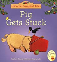 Pig Gets Stuck by Heather Amery(2005-01-28)