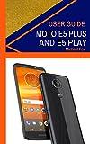 Moto E5 Plus and Moto E5 Play User Guide (How to use your Moto E5 Plus and Moto E5 Play devices)