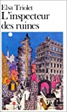 Inspecteur Des Ruines (Folio) (English and French Edition) by Elsa Triolet(1978-12-01) - Gallimard Education