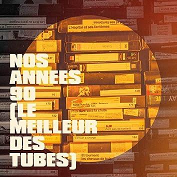 Nos années 90 (Le meilleur des tubes)