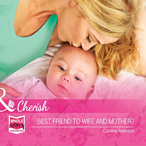 Best Friend to Wife and Mother? audiobook cover art