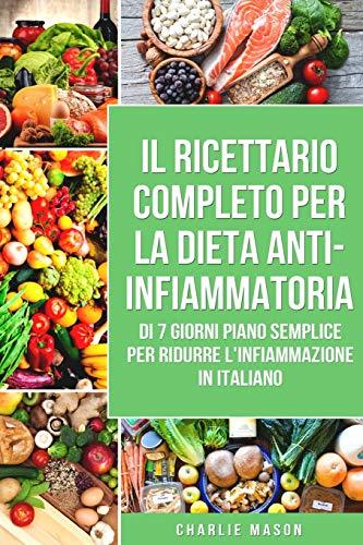 Il Ricettario Completo Per La Dieta Anti-infiammatoria Di 7 Giorni Piano Semplice Per Ridurre L'infiammazione