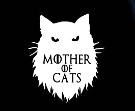 Mother of Cats Funny Game of Thrones Decal Vinyl Sticker|Cars Trucks Vans Walls Laptop| White |5.5 x 4.75 in|CCI1512