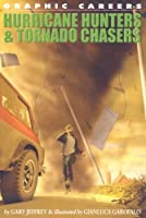 Hurricane Hunters and Tornado Chasers (Graphic Careers)