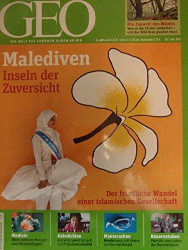GEO Magazin 2011, Nr. 05 Mai - Malediven Inseln der Zuversicht (Der friedliche Wandel einer islamischen Gesellschaft), Fotoprojekt Wohnlandschaft, Deutscher Wald, Organspende, Schach in Kalmückien