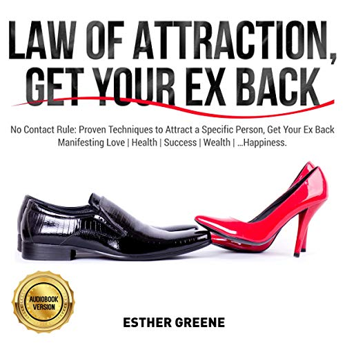 Law of Attraction, Get Your Ex Back Audiobook By Esther Greene cover art