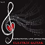 Instrumental Love Songs for Electric Guitar, Vol. 2