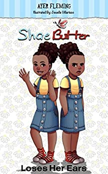 Shae Butter Loses Her Ears by [Ayer Fleming, Jewelle Villarisco]