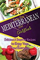 Everyday Mediterranean Diet Cookbook: Delicious & Inspired Recipes to Enjoy Your Food Everyday