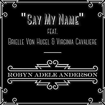 Say My Name (feat. Brielle Von Hugel & Virginia Cavaliere)