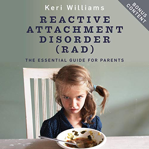 『Reactive Attachment Disorder (RAD): The Essential Guide for Parents』のカバーアート