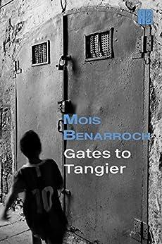 Gates to Tangier by [Mois Benarroch]