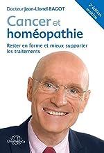 Cancer et homéopathie - Rester en forme et mieux supporter les traitements de Jean-Lionel Bagot