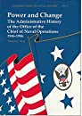 Power and Change: The Administrative History of the Office of the Chief of Naval Operations, 1946-1986