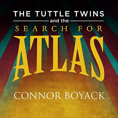 The Tuttle Twins and the Search for Atlas audiobook cover art