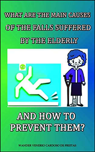 What are the main causes of the falls suffered by the elderly and how to prevent them?