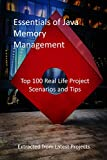 Essentials of Java Memory Management: Top 100 Real Life Project Scenarios and Tips - Extracted from Latest Projects (English Edition)